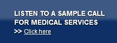 LISTEN TO A SAMPLE CALLFOR MEDICAL SERVI