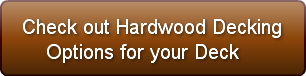 Check out Hardwood Decking     Options f