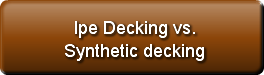 Ipe Decking vs. Synthetic decking