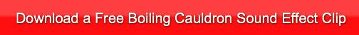 download-a-free-boiling-cauldron-sound-e