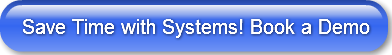 Save Time with Systems! Book a Demo