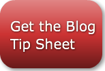 Get The Blog Tip Sheet