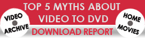 CTA Top 5 Myths About Video to DVD