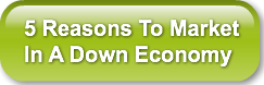5-reasons-to-marketin-a-down-economy