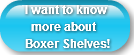 I want to know   more about Boxer Shelve
