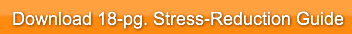 Download 18-pg. Stress-Reduction Guide