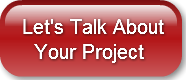 Let's Talk About  Your Project