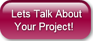 Lets Talk About Your Project!