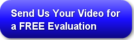 send-us-your-video-for-a-free-evaluation