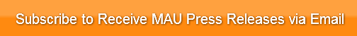 Subscribe to Receive MAU Press Releases