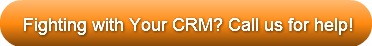 fighting-with-your-crm-call-us-for-help