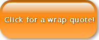 Click for a wrap quote!