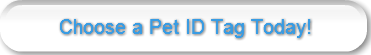 Choose a Pet ID Tag Today!