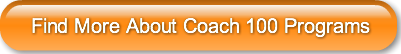 Find More About Coach 100 Programs