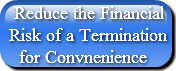 Reduce the FinancialRisk of a Terminati