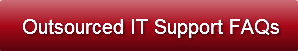 Outsourced IT Support FAQs