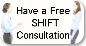 Have a Free     SHIFTConsultation
