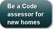 Be a Code assessor for new homes