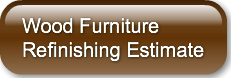 Wood FurnitureRefinishing Estimate