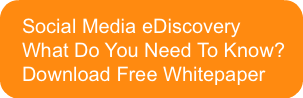 social-media-ediscoverywhat-do-you-need
