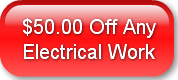 $50.00 Off AnyElectrical Work
