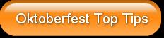 Oktoberfest Top Tips