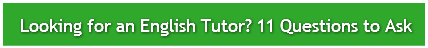 Looking for an English Tutor? 11 Questio