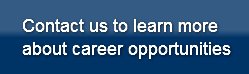 Contact us to learn moreabout career opp
