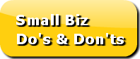 Small Biz Do's & Don'ts