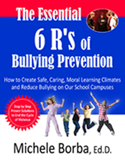 The Essential 6 R's of Bullying Prevention by Dr. Michele Borba