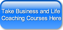 Take Business and Life Coaching Courses